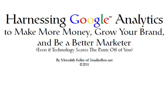 Harnessing Google Analytics by Meredith Keller