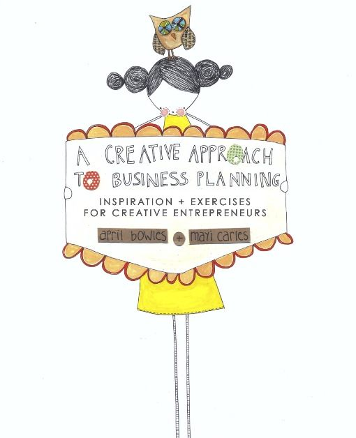A Creative Approach to Business Planning by Mayi Carles and April Bowles