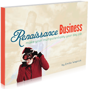 Renaissance Business by Emilie Wapnick