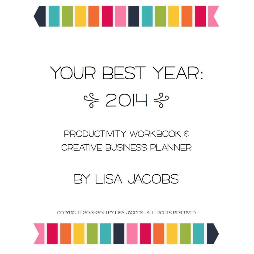 Your Best Year: 2014 – Productivity Workbook and Creative Business Planner