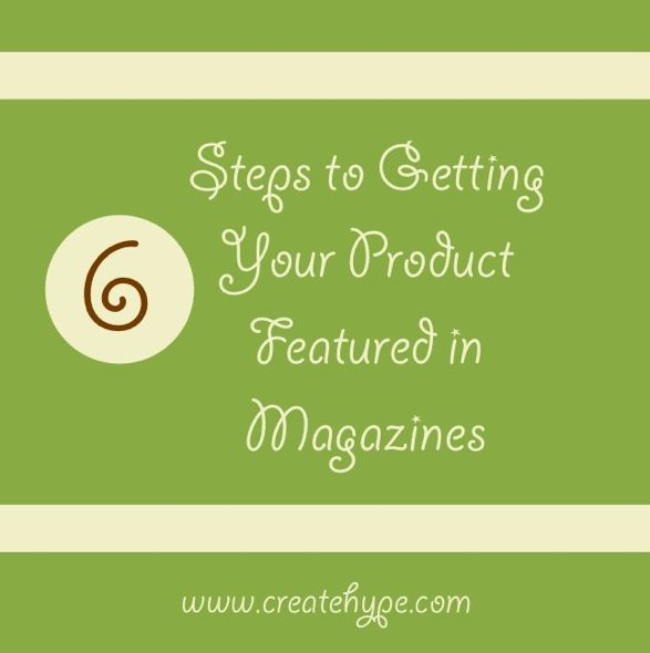 6 Steps to a Magazine Feature | Create Hype