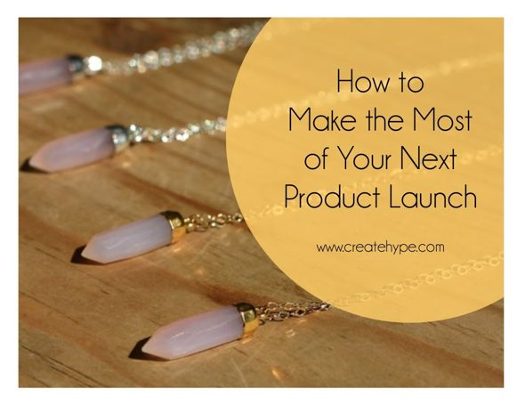 Product launch   Create Hype