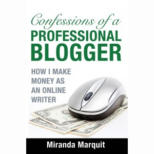 Confessions of a Professional Blogger: Reduce the Learning Curve, Make Money Sooner