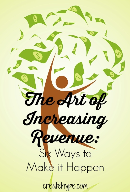 The Art of Increasing Revenue: Six Ways to Make it Happen