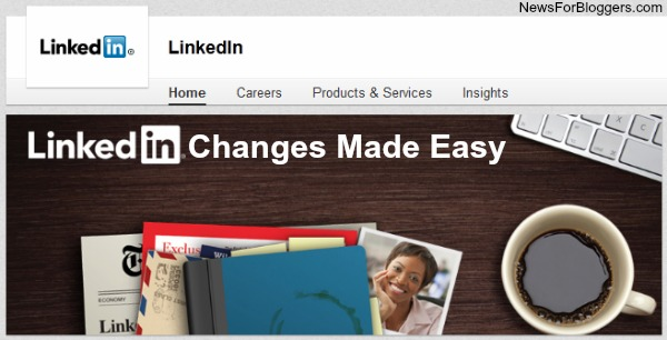 LinkedIn Changes Made Easy