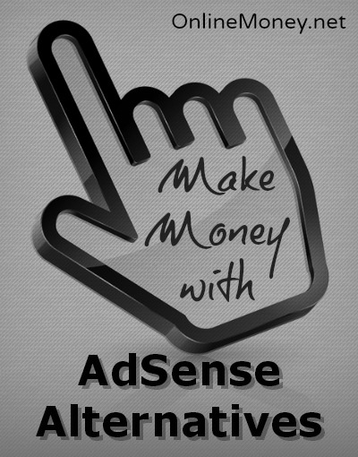 Make Money with AdSense Alternatives
