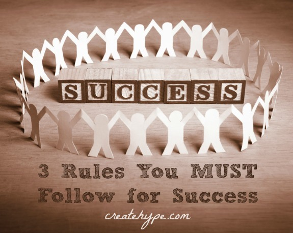 3 Rules You MUST Follow for Success