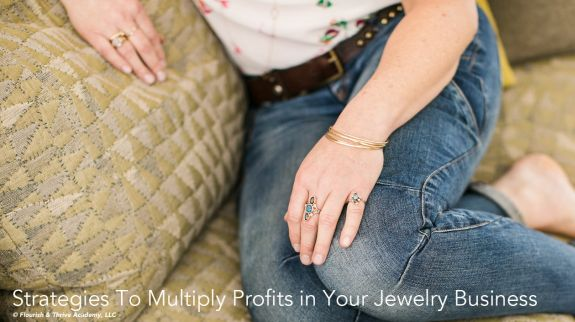 Strategies To Multiply Profits in Your Jewelry Business