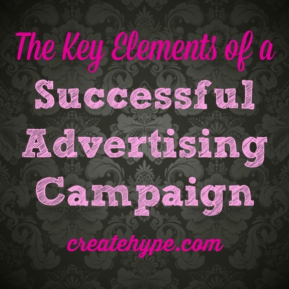The Key Elements of a Successful Advertising Campaign